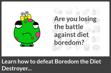 We Reveal How to Defeat Boredom the Diet Destroyer